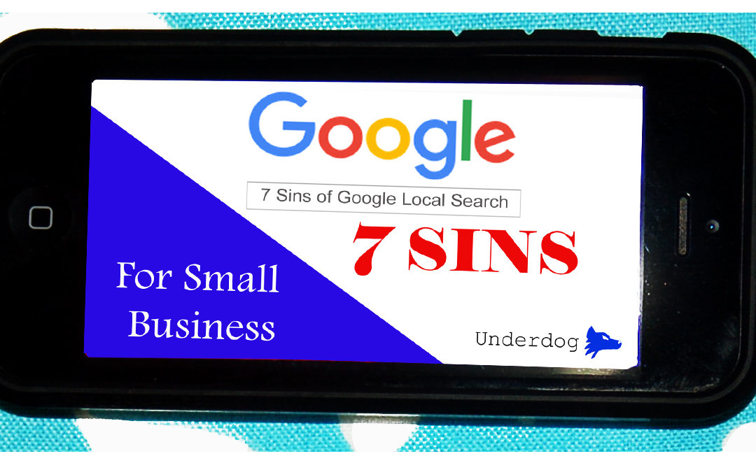 7 Google Sins that Small Businesses Commit