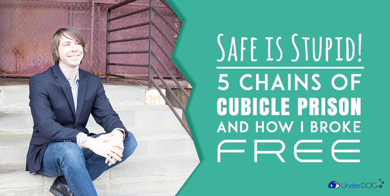 Jail Break – 5 Chains of Cubicle Prison and How I Broke Free