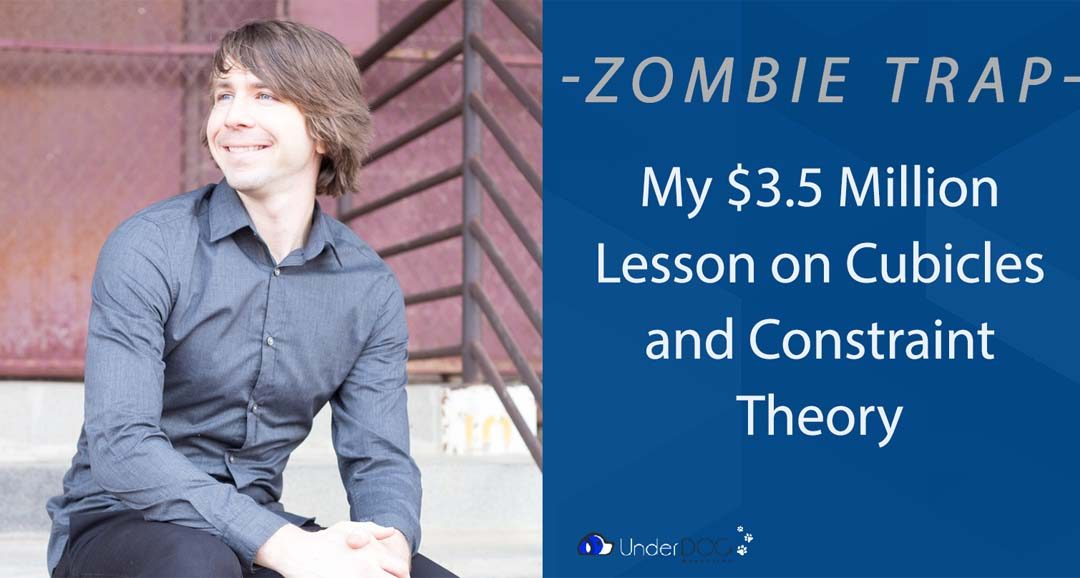 Zombie Trap – My $3.5 Million Lesson on Cubicles and Constraint Theory