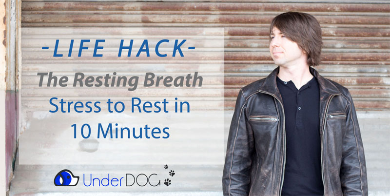 Life Hack: The Resting Breath – Stress to Rest in 10 Mins