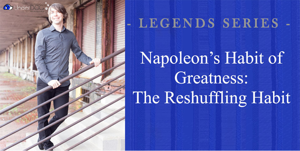 Napoleon's Habit of Greatness: The Reshuffling Habit