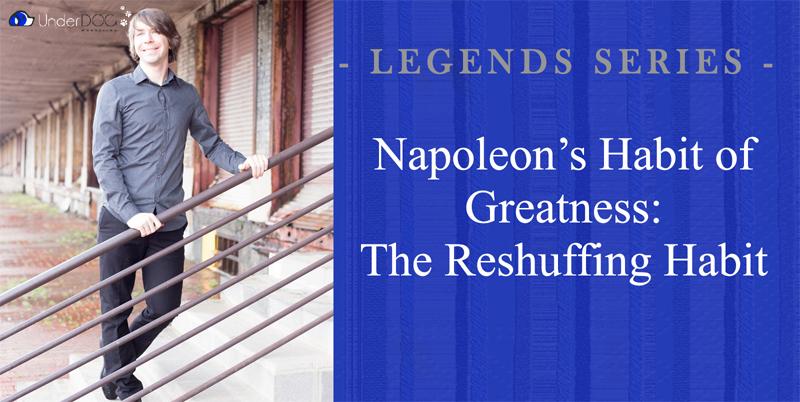 Napoleon's Habit of Greatness: The Reshuffling Habit